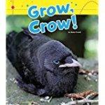 Grow, Crow!