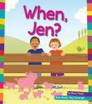 When, Jen?
